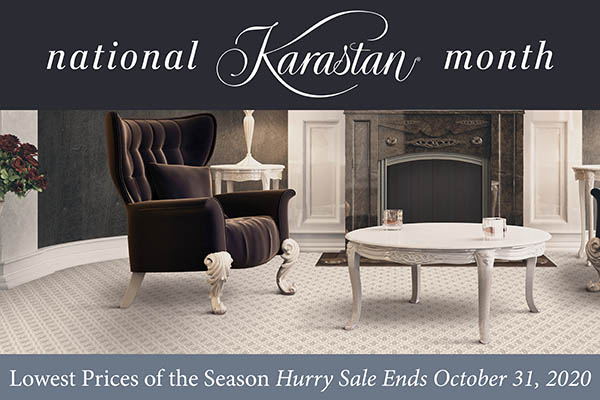 National Karastan Month which offers the lowest prices of the season. Hurry because the sale ends October 31, 2020